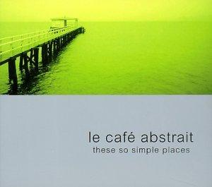 Sampler - Le café abstrait 3 - these so simple places (noel abstrait)