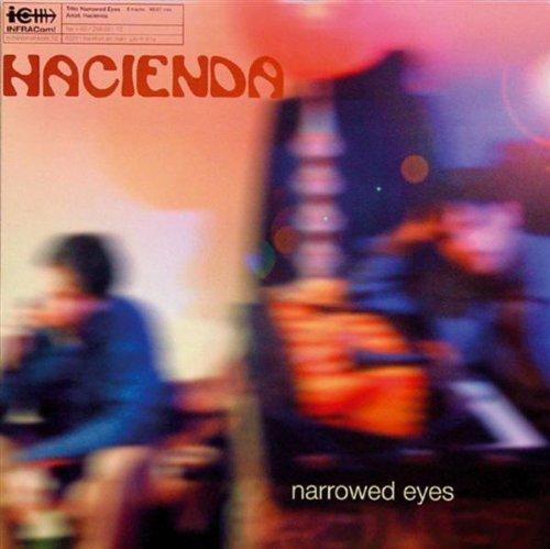 Hacienda - Norrowed Eyes