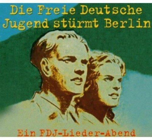 Sampler - Die Freie Deutsche Jugend stürmt Berlin - Ein FDJ-Lieder-Abend