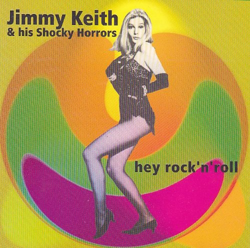 Jimmy Keith & His Shocky Horrors - Hey Rock 'N' Roll