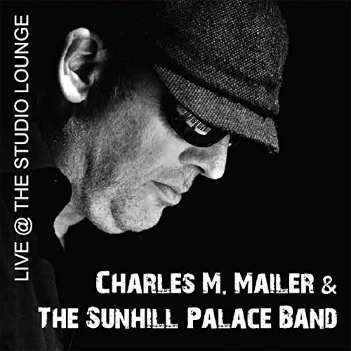Mailer , Charles M. - Live @ The Studio Lounge