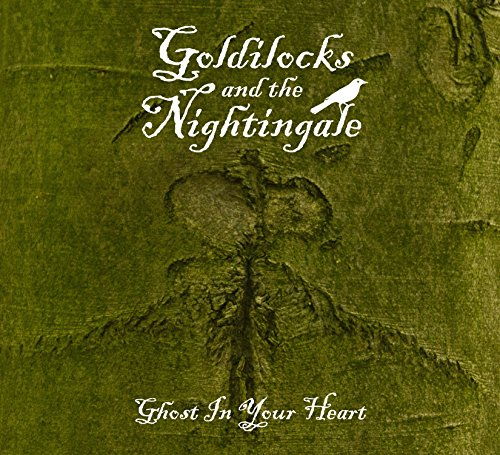Goldilocks And The Nightingale - Ghost In Your Heart