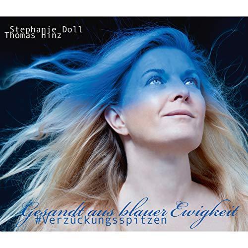 Doll , Stephanie & Hinz , Thomas - Gesandt aus blauer Ewigkeit #Verzückungsspitzen