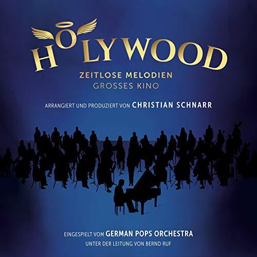 German Pops Orchestra & Ruf , Bernd - Holywood - Zeitlose Melodien, Grosses Kino (Arr. & Prod. von Christian Schnarr)