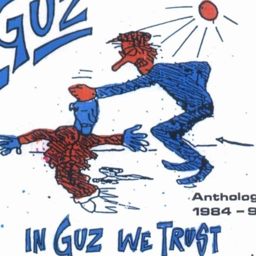 Guz - In Guz We Trust (Anthology 1984-95)