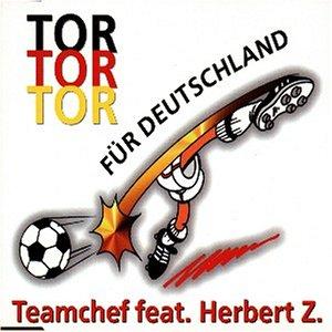 Teamchef feat. Herbert Z. - Tor für Deutschland (Maxi)