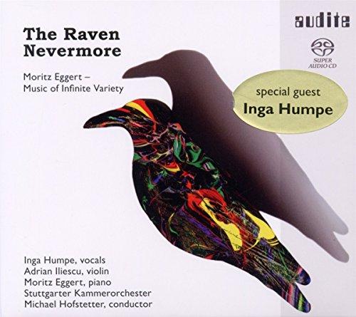 Eggert , Moritz & Humpe , Inga - The Raven Nevermore: Music Of Infinite Variety (With Adrian Iliescu, Michael Hofstetter) (SACD)