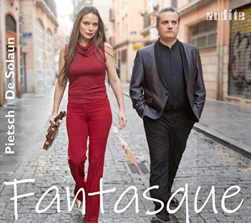 Pietsch , Franziska & De Lolaun , Josu - Fantasque - French Violin Sonatas By Faure, Debussy, Ravel, Poulenc