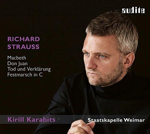 Karabits , Kirill & Staatskapelle Weimar - Strauss: Macbeth / Don Juan / Tod und Verklärung / Festmarsch In C