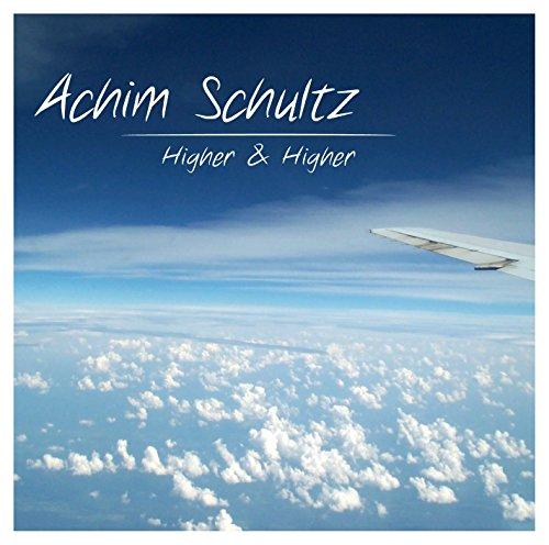 Schultz , Achim - Higher & Higher