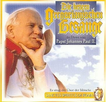 Chor der Mönche Sanctus Spiritus Di Roma - Die besten Gregorianischen Gesänge zu Ehren Papst Johannes Paul II.