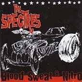 Spectres , The - Blood Sweat & Nitro