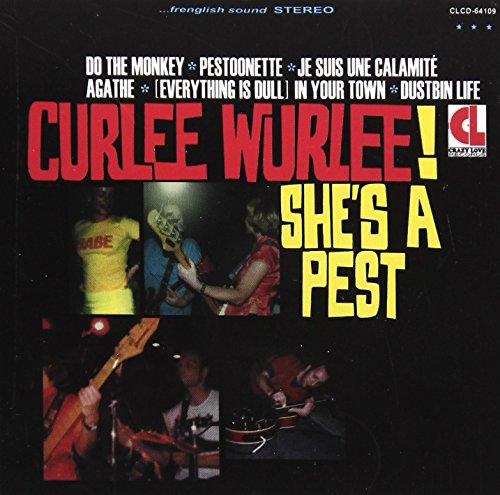 Curlee Wurlee! - She's A Pest