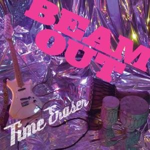 Beam Out - Time Eraser