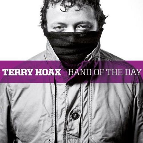 Terry Hoax - Band of the Day