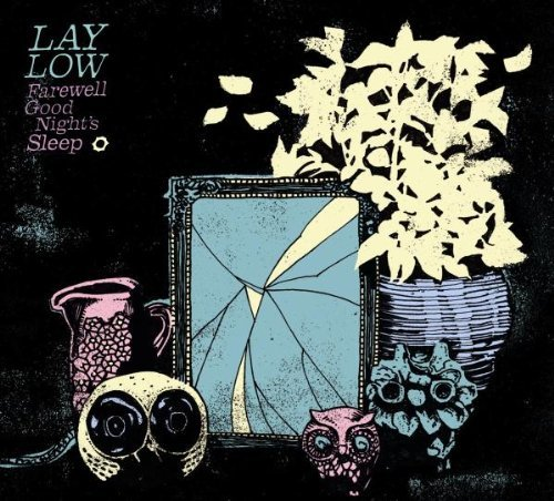 Lay Low - Farewell Good Night's sleep