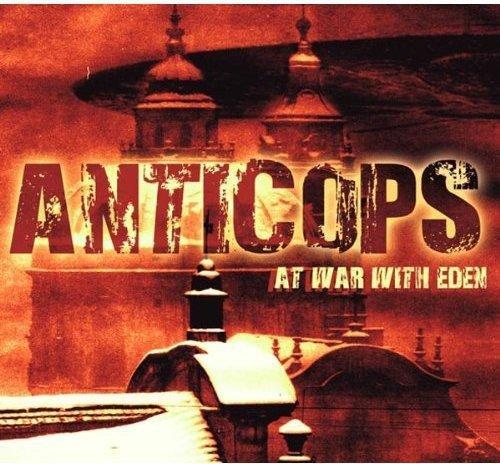 Anticops - At War With Eden