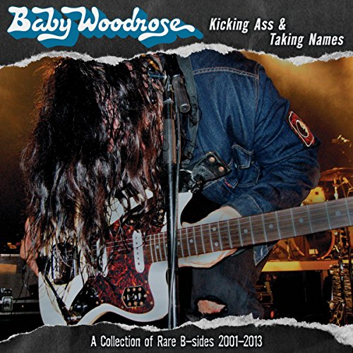 Baby Woodrose - Kicking Ass & Taking Names - A Collection of Rare B-Sides 2001 - 2013