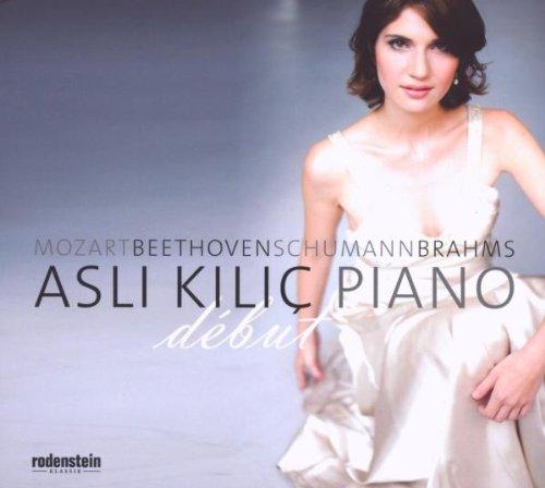 Kilic , Asli - Debut - Mozart Beethoven Schumann Brahms