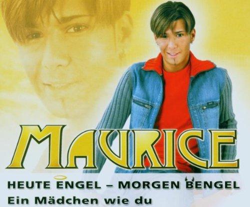 Maurice - Heute Engel - Morgen Bengel (Maxi)