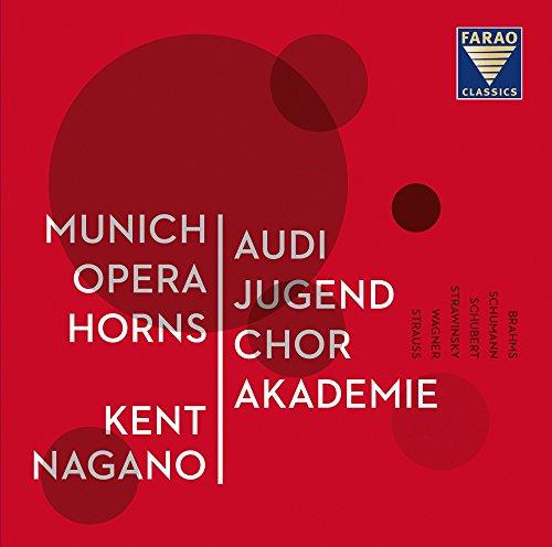 AUDI Jugend Chor Akademie & Nagano , Kent & Munich Opera Horns - Brahms Schumann Schubert Stravinsky Wagner Strauss