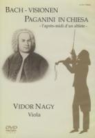 Nagy , Vidor - Bach: Visionen (Ciaconna BWV 1004) / Paganini: In Chiesa (12 Capricci)