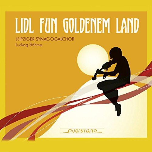 Böhme , Ludwig - Lidl Fun Goldenem Land (Leipziger Synagogalchor)