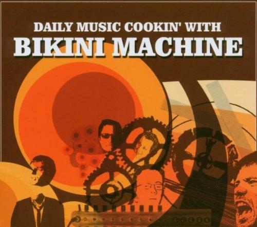 Bikini Machine - Daily Music Cookin' With Bikini