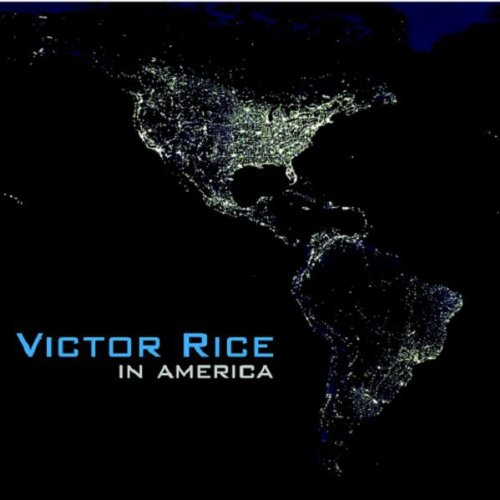 Rice , Victor - In America