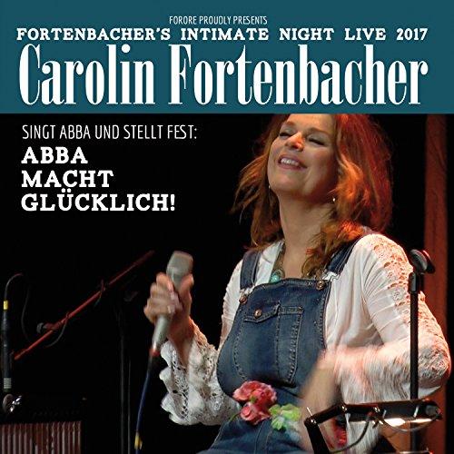 Fortenbacher , Carolin - Singt ABBA und stellt fest: ABBA macht glücklich!