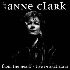 Clark , Anne - From the Heart - Live in Bratislava Acoustic Tour 2002