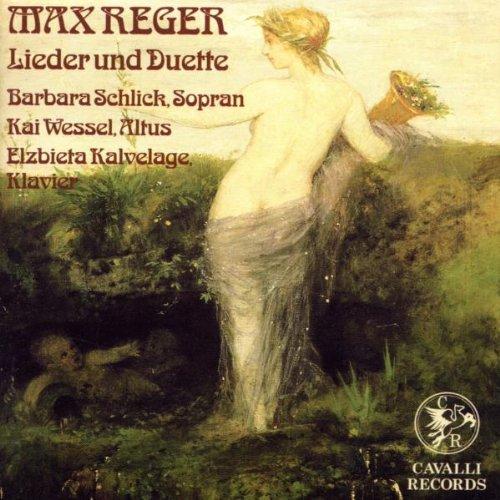 Reger , Max - Lieder und Duette (Schlick, Wessel, Kalvelage)