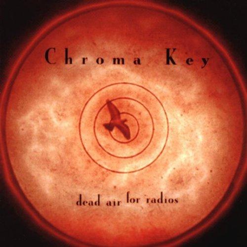 Chroma Key - Dead Air For Radios