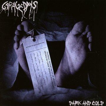 Garagedays - Dark And Cold
