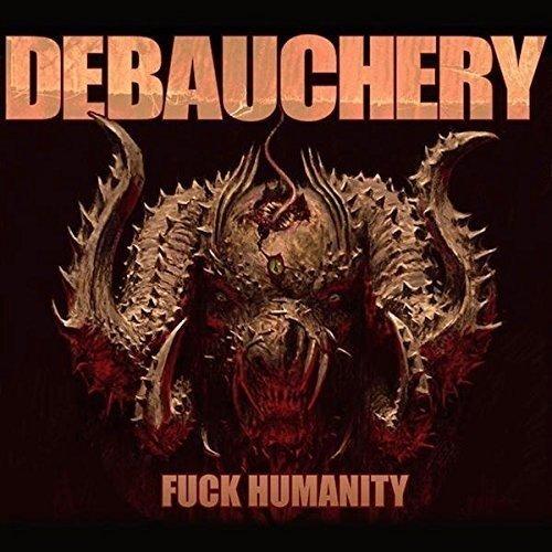 Debauchery - F*ck Humanity