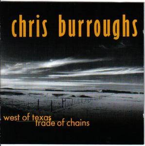 Burroughs , Chris - West of Texas / Trade of Chains