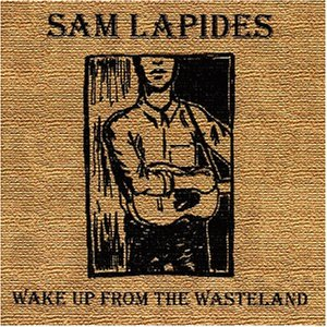 Lapides , Sam - Wake up from the wasteland