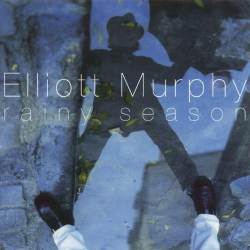 Murphy , Elliot - Rainy seasons
