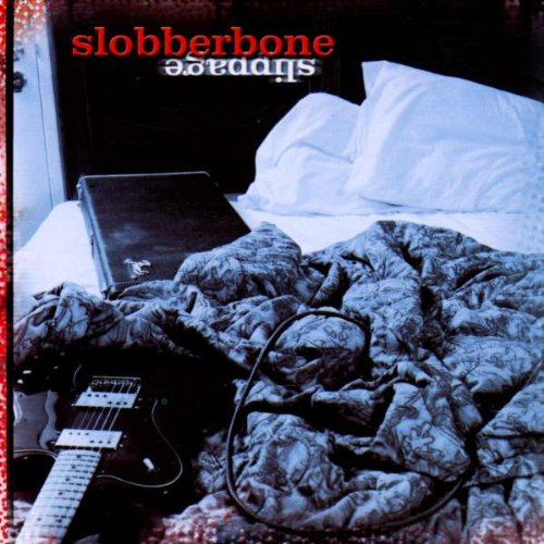 Slobberbone - Slippage