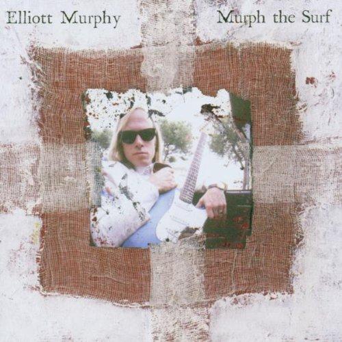 Murphy , Elliott - Murph The Surf