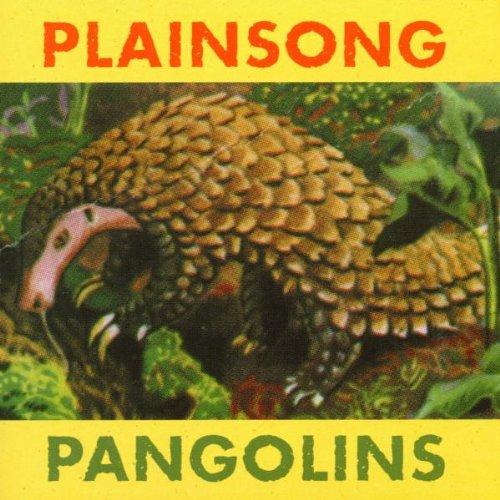 Plainsong - Pangolins