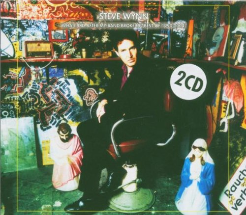 Wynn , Steve - What i did after my Band broke up - Best of 1990 - 2004