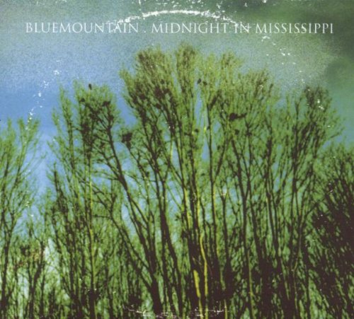 Blue Mountain - Midnight in Mississippi