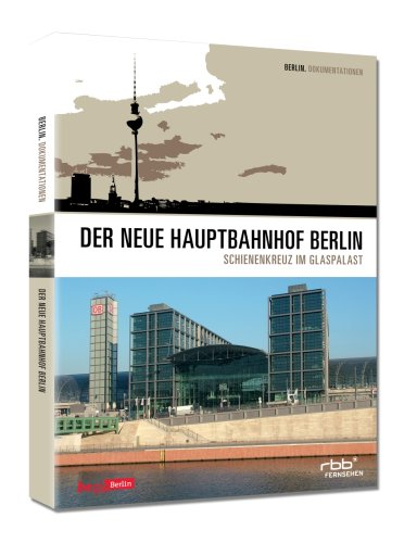DVD - Der neue Hauptbahnhof Berlin - Schienenkreuz im Glaspalast (RBB)