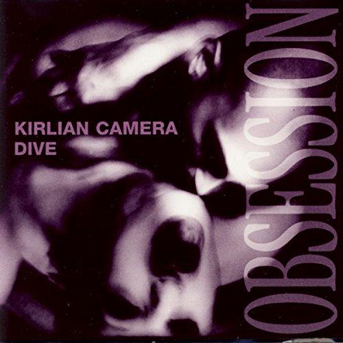 Kirlian Camera / Dive - Obsession