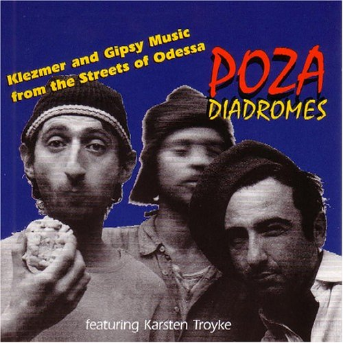 Poza - Diadromes - Music from the Streets of Eastern Europe