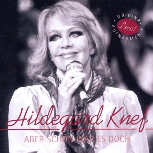 Knef , Hildegard - Aber schön war es doch - Live
