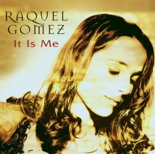 Gomez , Raquel - It Is Me