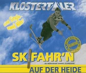 Klostertaler - Skifahr'n / Auf der Heide (Maxi)