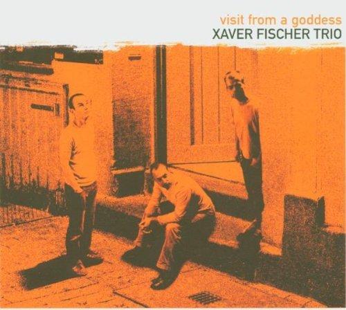 Xaver Fischer Trio - Visit from a goddess